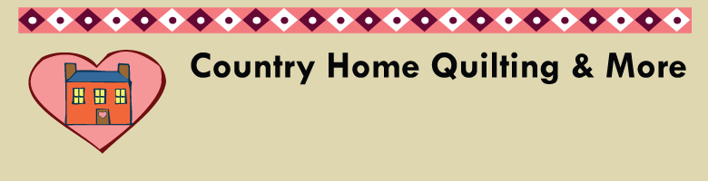 Country Home Quilting & More